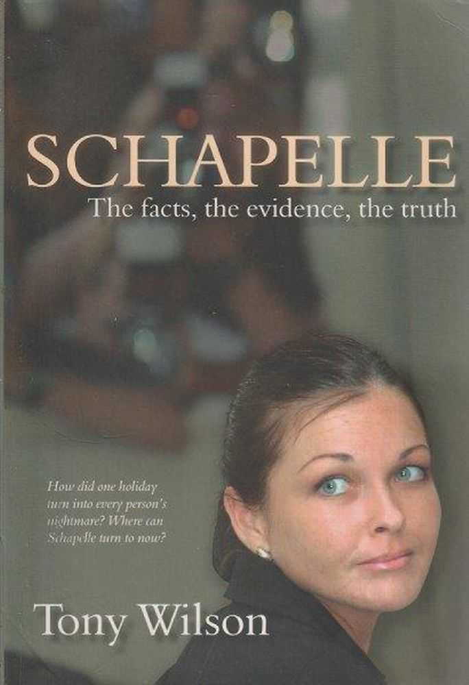 Schapelle - The Facts, The Evidence, The Truth, Tony Wilson