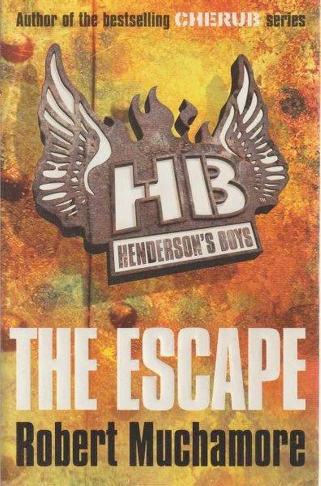 Henderson's Boys: The Escape : Book 1, Robert Muchamore