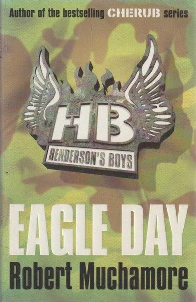 Henderson's Boys: Eagle Day : Book 2, Robert Muchamore