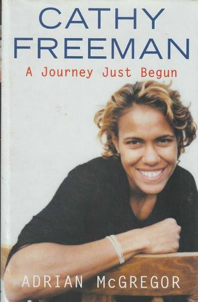 Cathy Freeman - A Journey Just Begun, Adrian McGregor