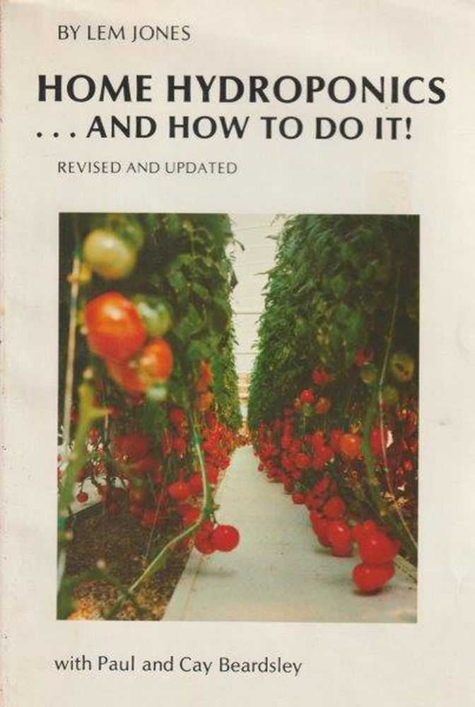 Home Hydroponics and How To Do It!, Lem Jones