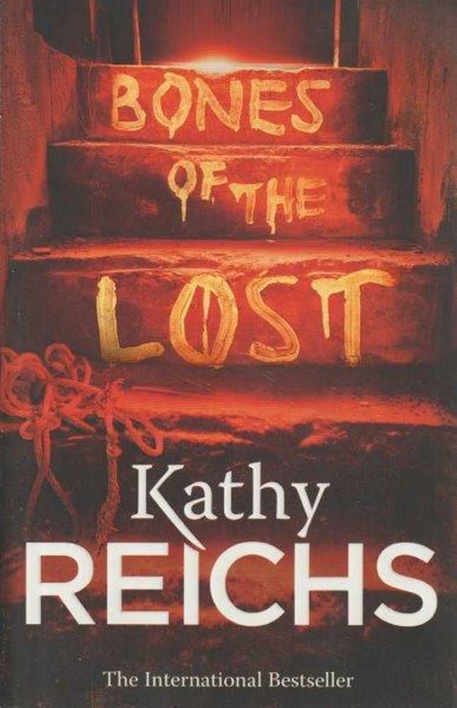 Bones Of The Lost, Kathy Reichs