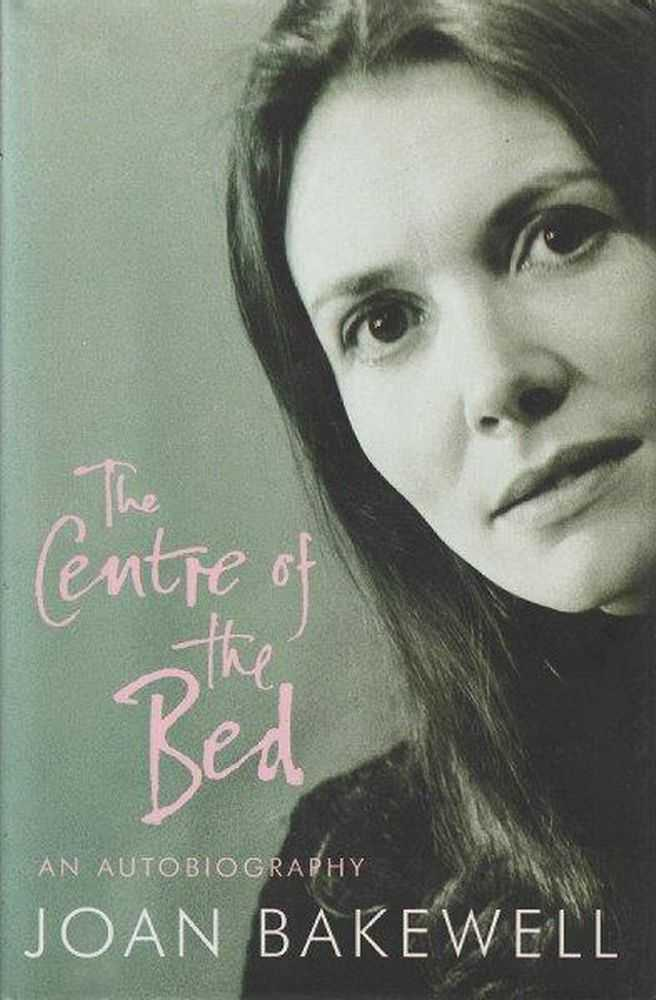 The Centre Of The Bed, Joan Bakewell