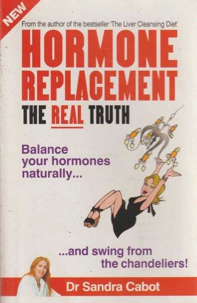 Hormone Replacement - The Real Truth, Dr Sandra Cabot