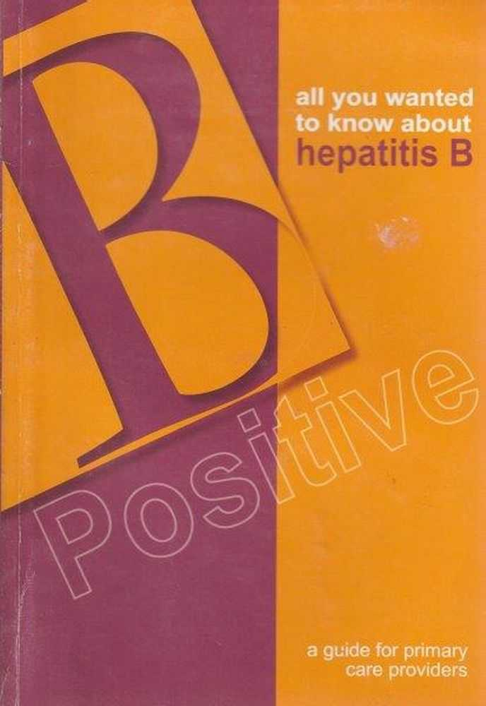 All You Wanted To Know About Hepatitis B, Gail Matthews et al