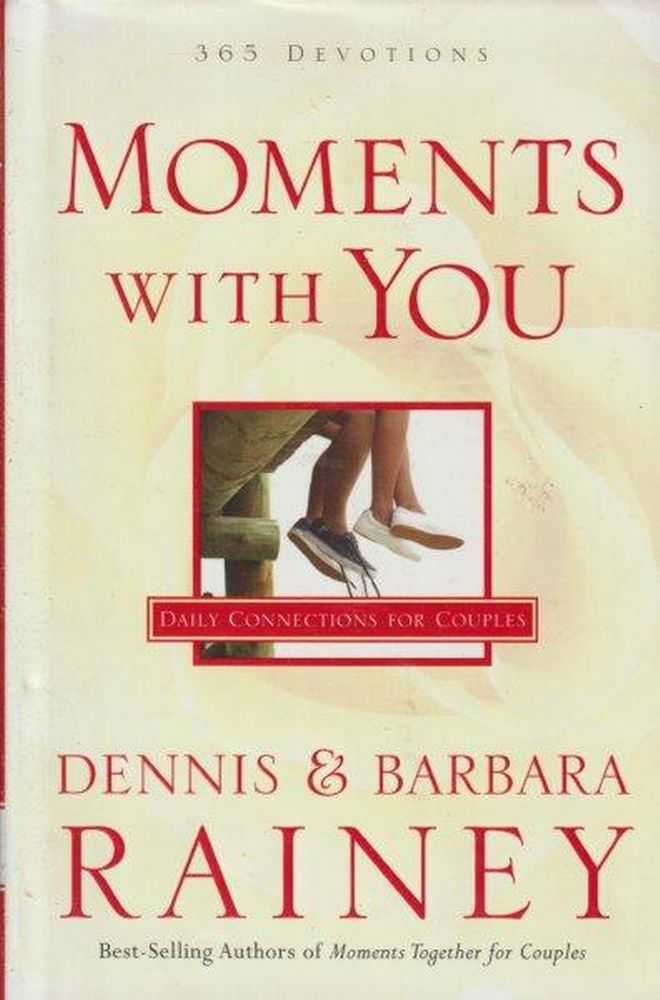 Moments With You, Dennis & Barbara Rainey