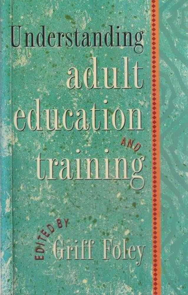 Understanding Adult Education and Training, Griff Foley - Editor