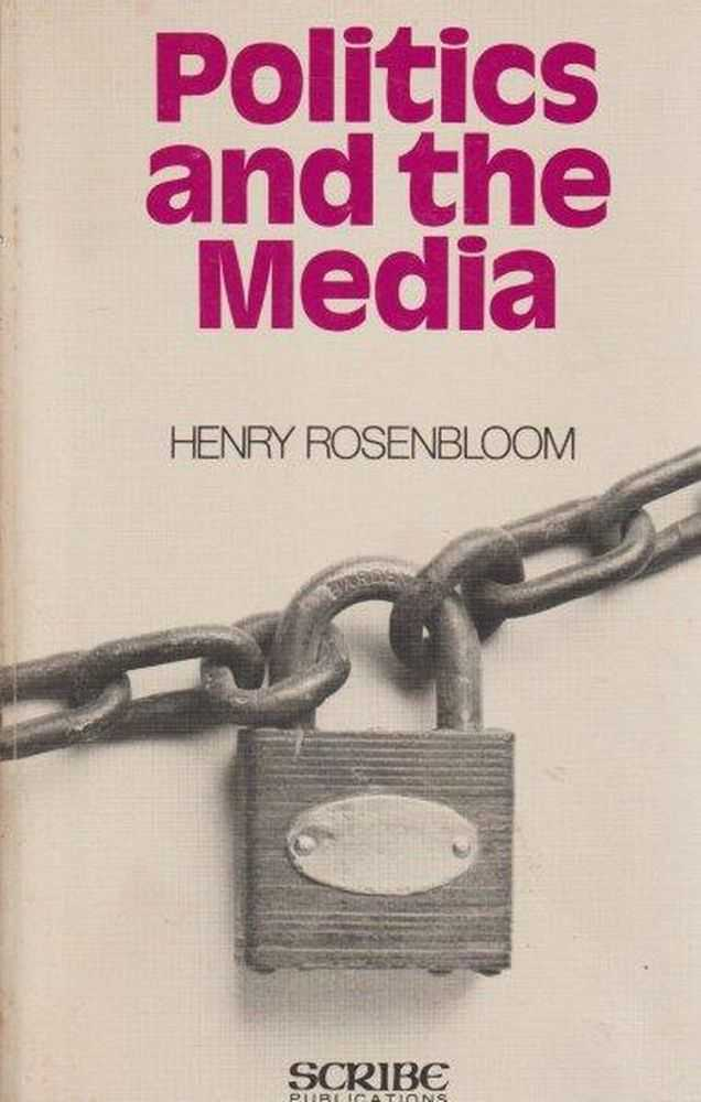 Politics And The Media, Henry Rosenbloom