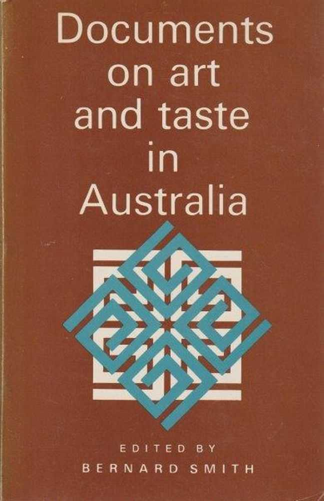 Documents On Art And Taste In Australia, Bernard Smith - Editor