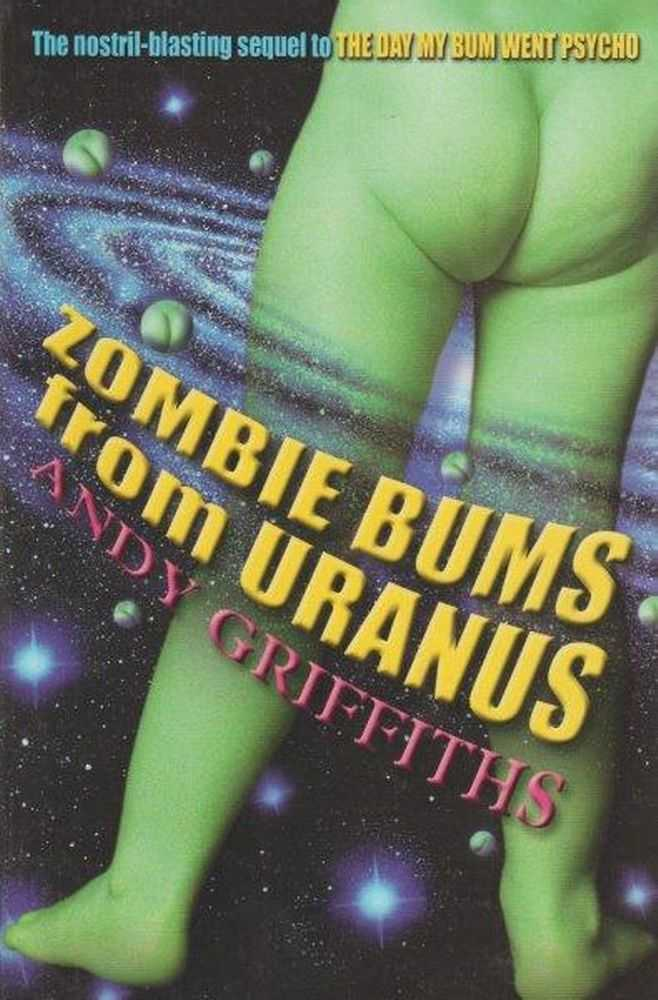 Zombie Bums From Uranus, Andy Griffiths