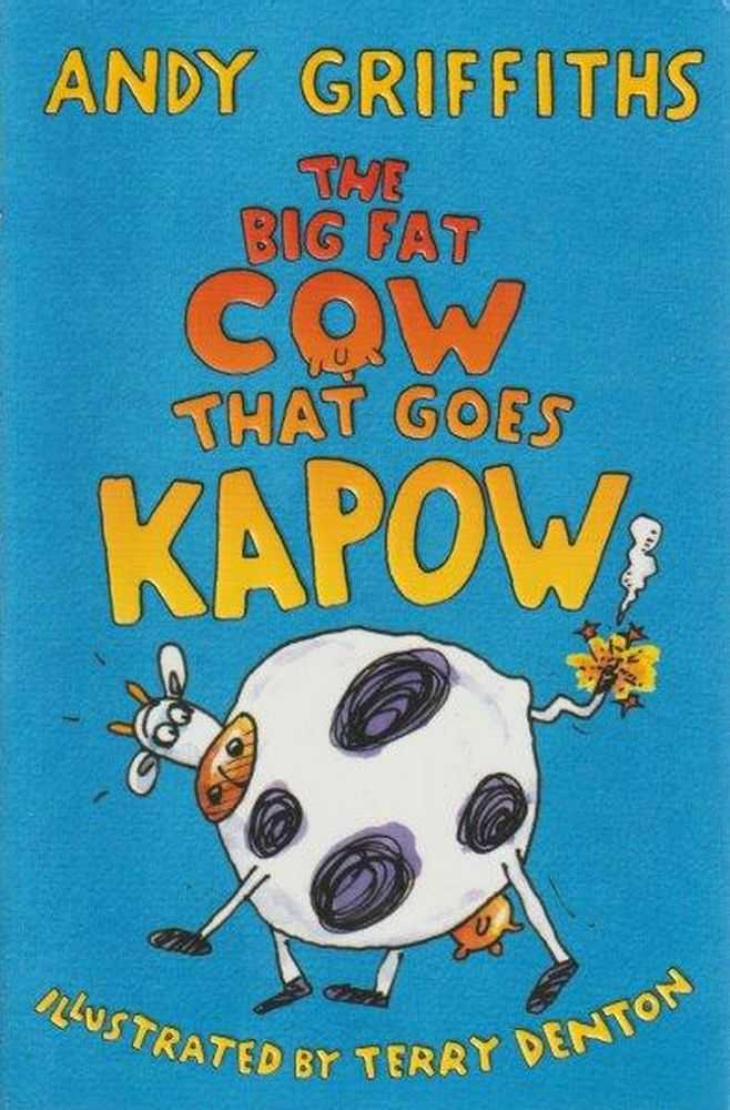 The Big Fat Cow That Goes Kapow, Andy Griffiths