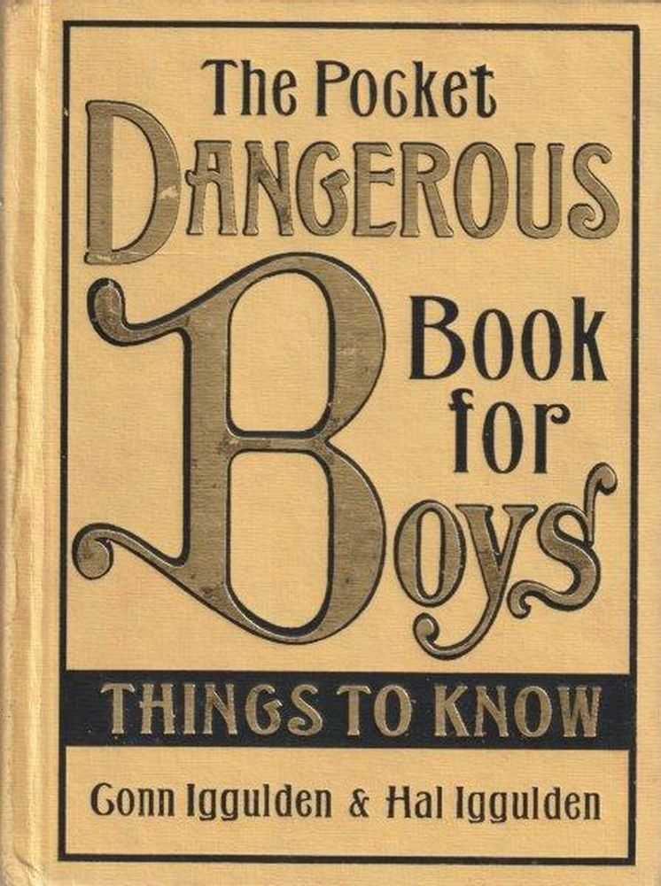 The Pocket Dangerous Book For Boys - Things To Know, Conn and Hal Iggulden