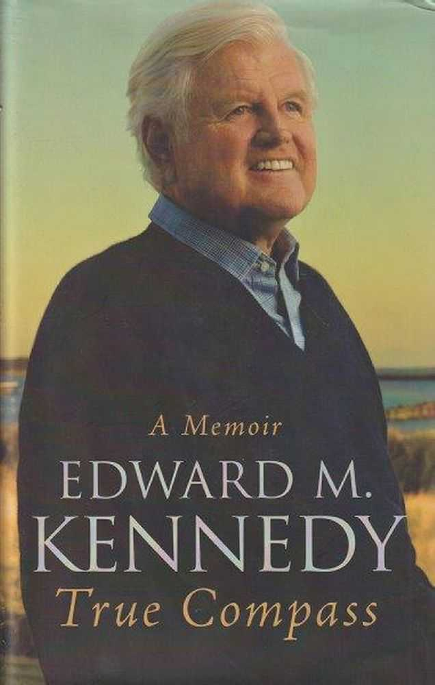 True Compass - A Memoir, Edward M. Kennedy