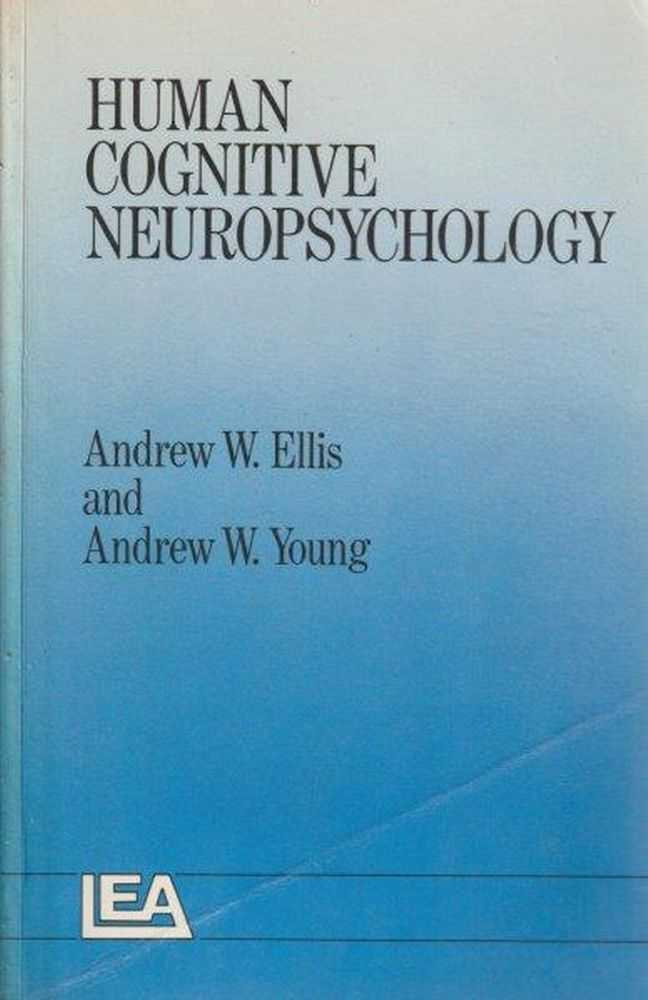 Human Cognitive Neuropsychology, Andrew W. Ellis and Andrew W. Young