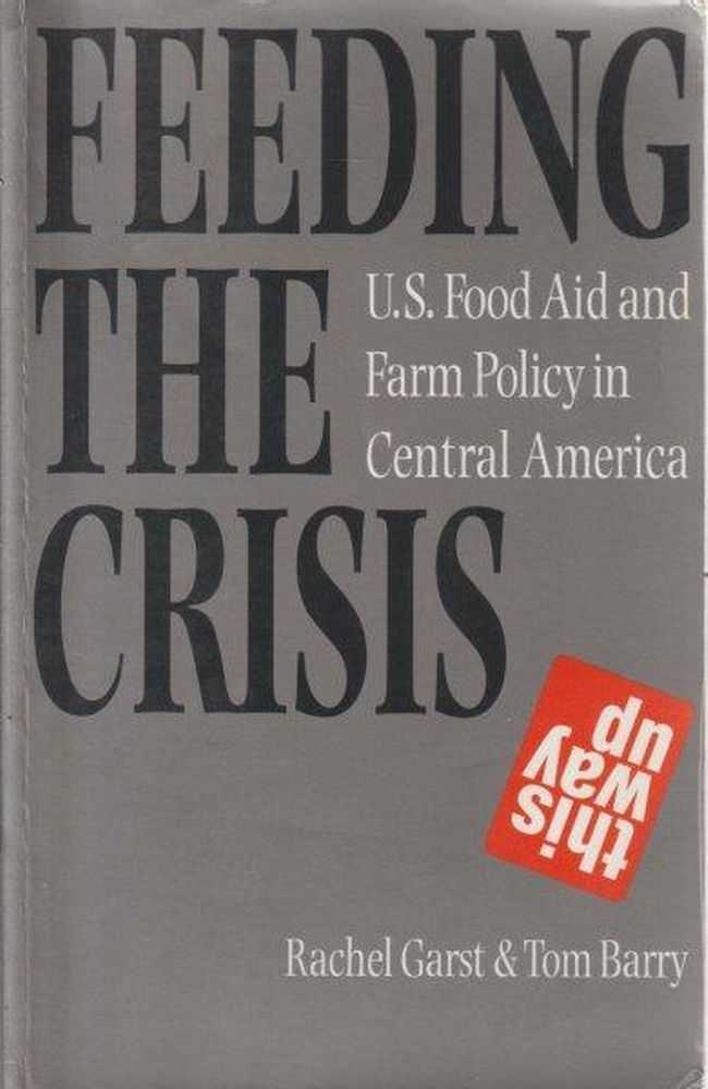 Feeding The Crisis, Rachel Garst & Tom Barry
