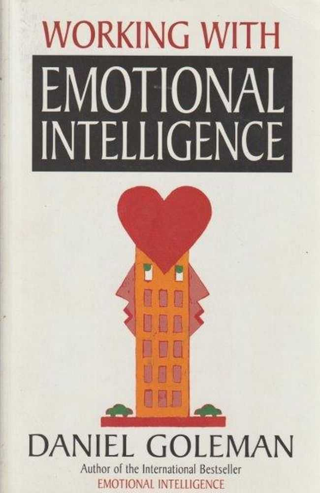 Working With Emotional Intelligence, Daniel Goleman