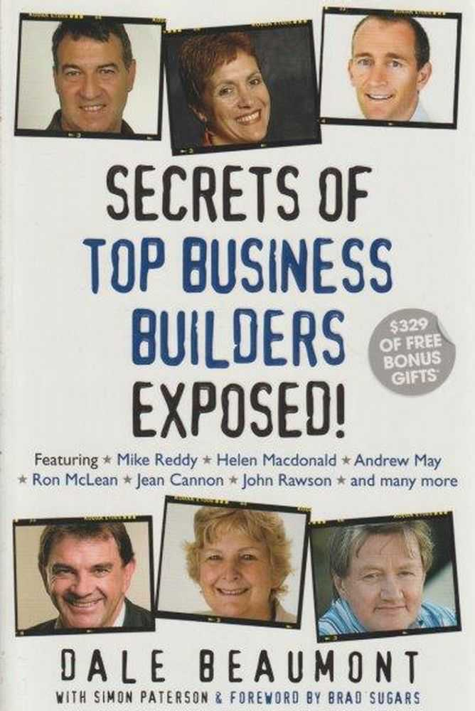 Secrets Of Top Business Builders Exposed!, Dale Beaumont
