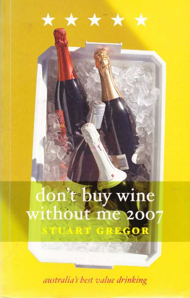 Don't Buy Wine Without Me 2007, Stuart Gregor