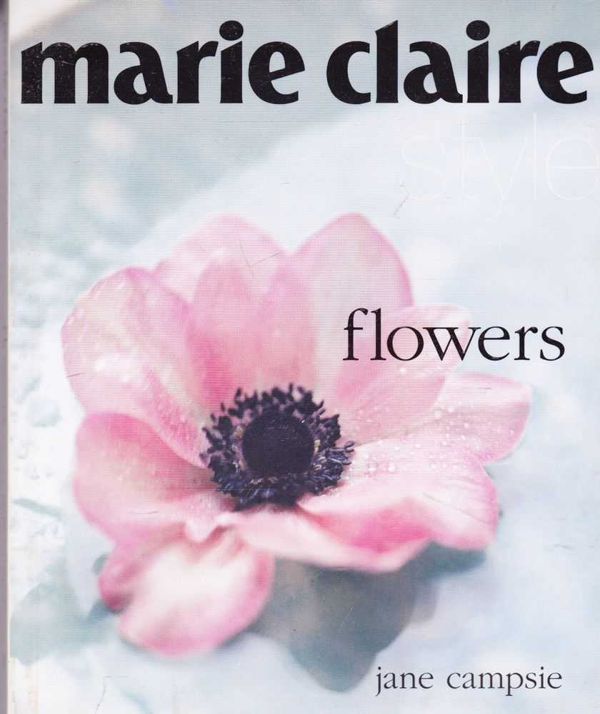 Marie Claire Style: Flowers, Jane Campsie