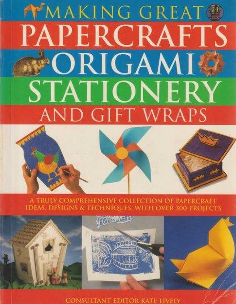 Making Great Papercrafts Origami Stationery And Gift Wraps, Kate Lively