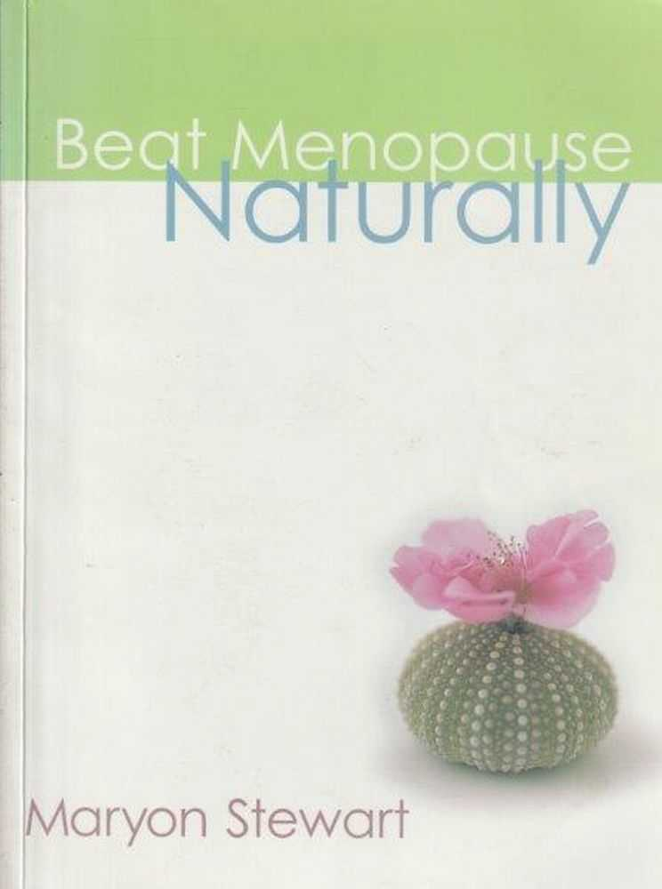 Beat Menopause Naturally, Maryon Stewart