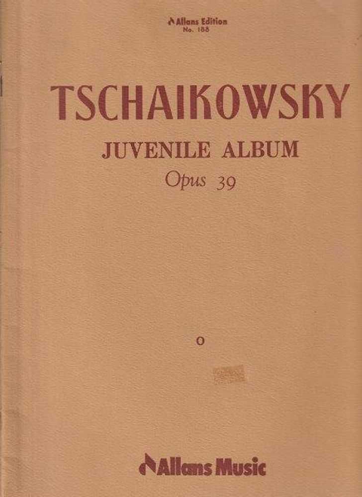 Tschaikowsky Juvenile Album Opus 39, Tschaikowsky