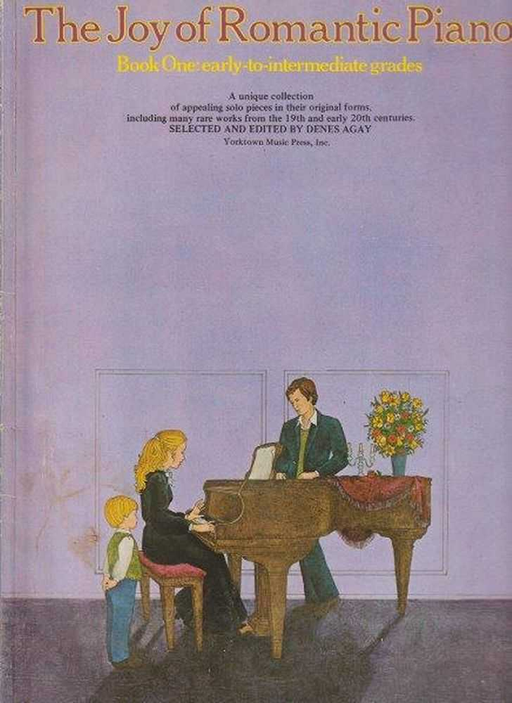 The Joy Of Romantic Piano - Book One Early To Intermediate Grades, Denes Agay