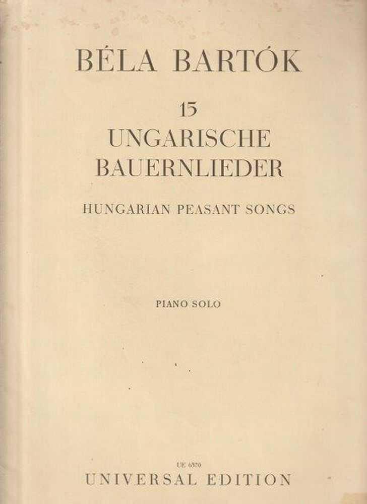 15 Ungarische Bauernlieder - Hungarian Peasant Songs - Piano Solo, Bela Bartok