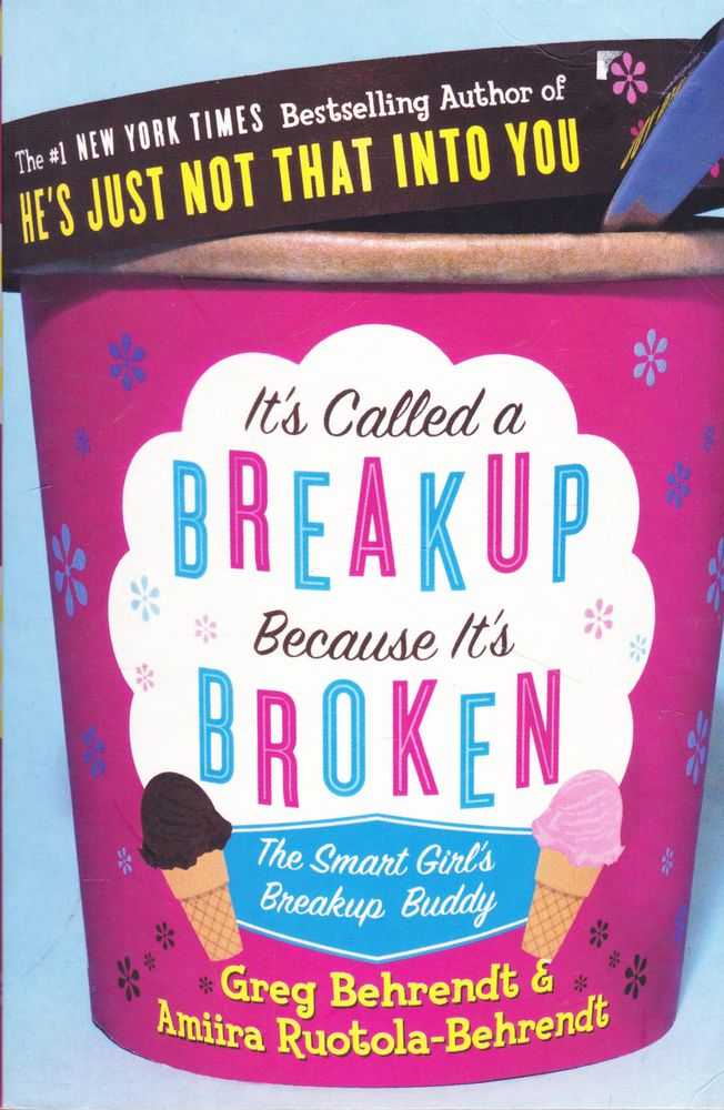 It's Called A Breakup Because it's Broken: The Smart Girl's Breakup Buddy, Greg Behrendt & Amiira Ruotola-Behrendt