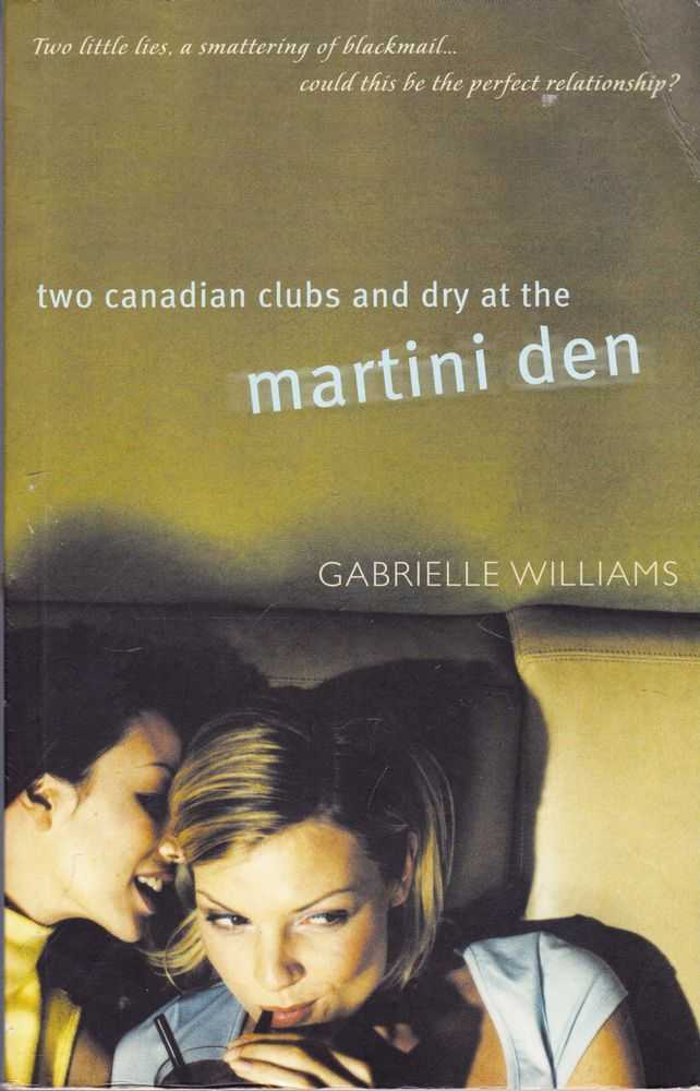 Two Canadian Clubs and Dry at the Martini Den, Gabrielle Williams