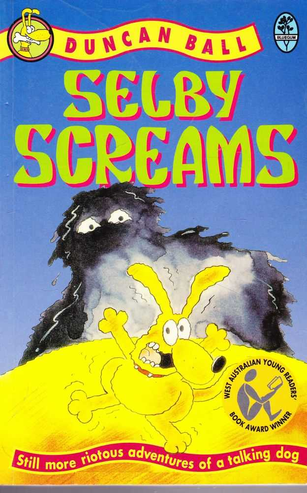 Selby Screams: Still More Riotous Adventures of a Talking Dog, Duncan Ball