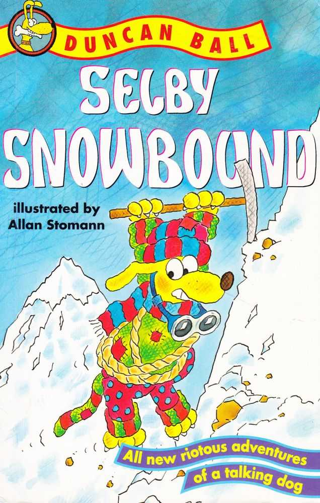 Selby Snowbound: All New Riotous Adventures of a Talking Dog, Duncan Ball