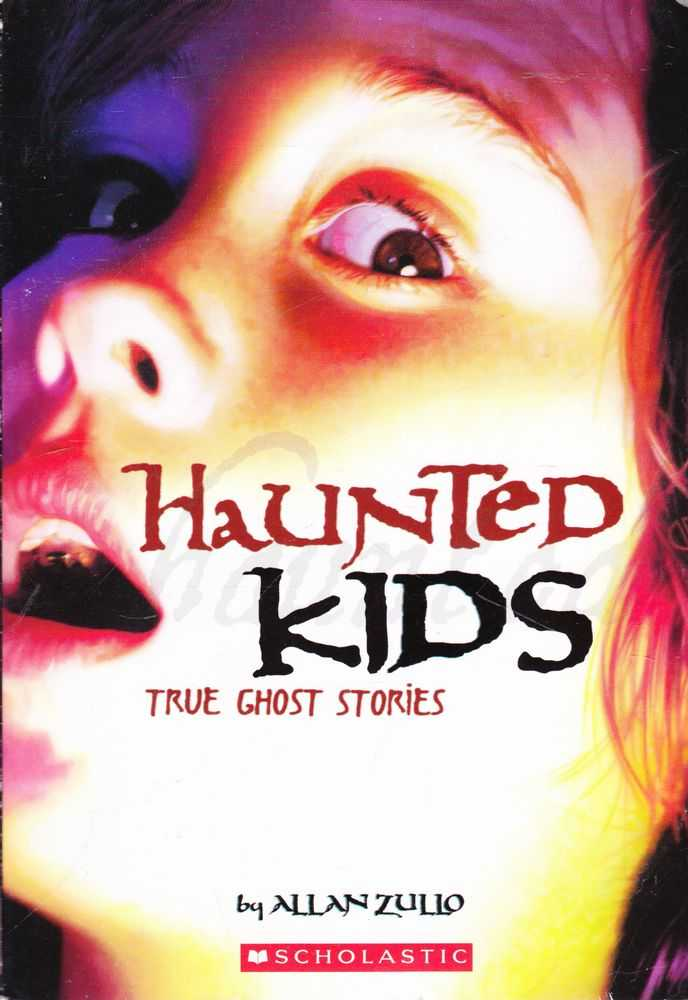 Haunted Kids: True Ghost Stories, Allan Zullo