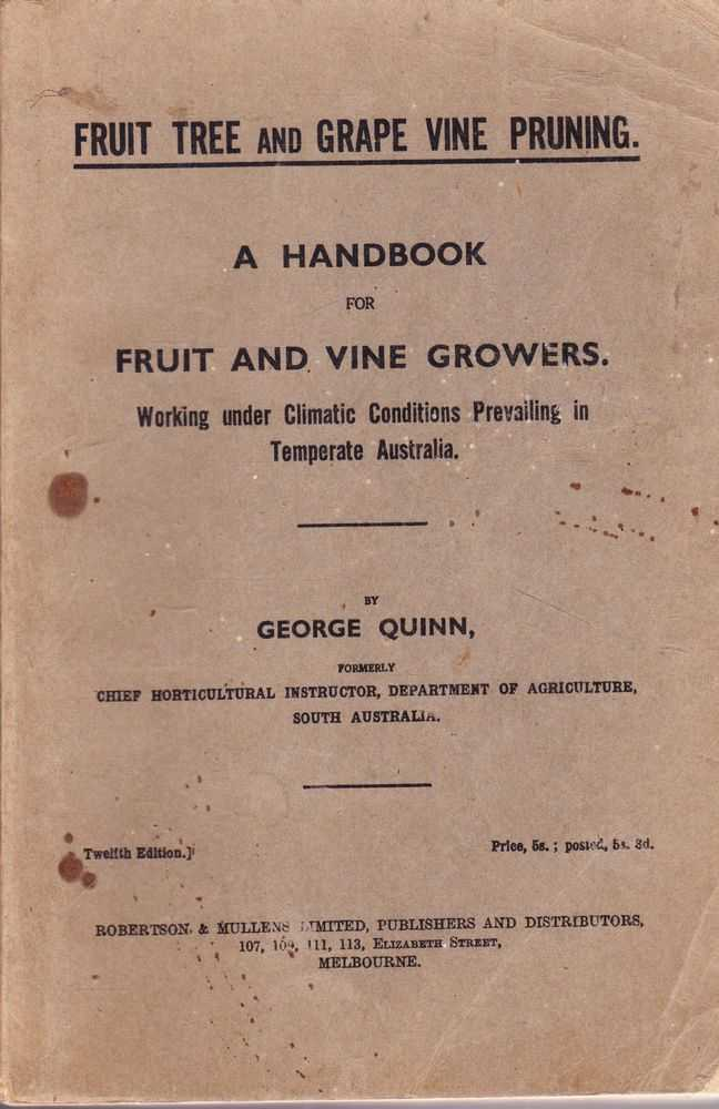 Fruit Tree and Grape Vine Pruning: A Handbook for Fruit and Vine Growers, George Quinn