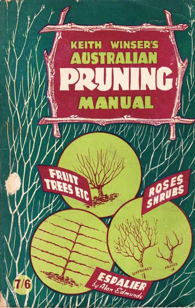 Keith Wisner's Australian Pruning Manual, Keith Wisner [Compiled] Alan Edmunds [Espalier Pruning]