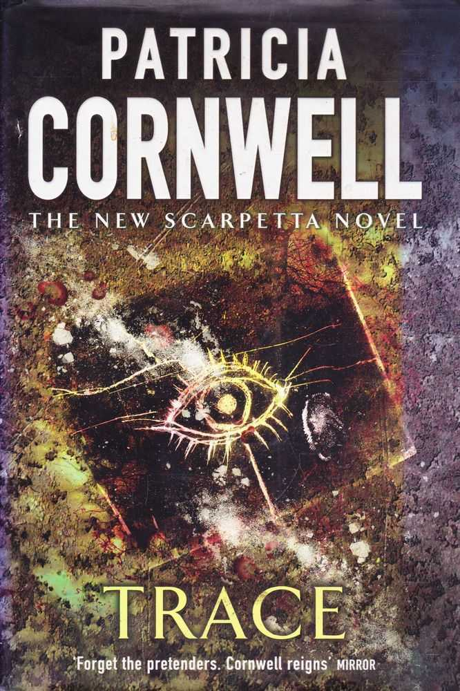 Trace [The New Scarpetta Novel], Patricia Cornwell