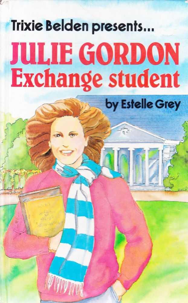 Trixie Belden Presents...Julie Gordon Exchange Student, Estelle Grey