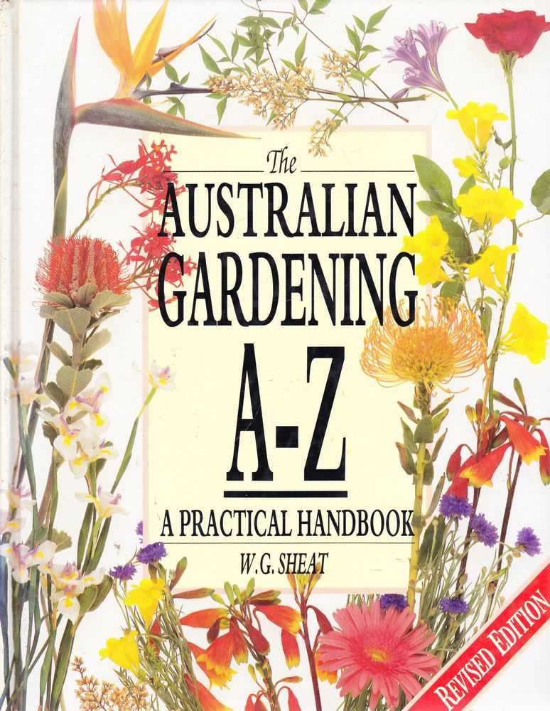 The Australian Gardening A-Z - A Practical handbook, W.G. Sheat
