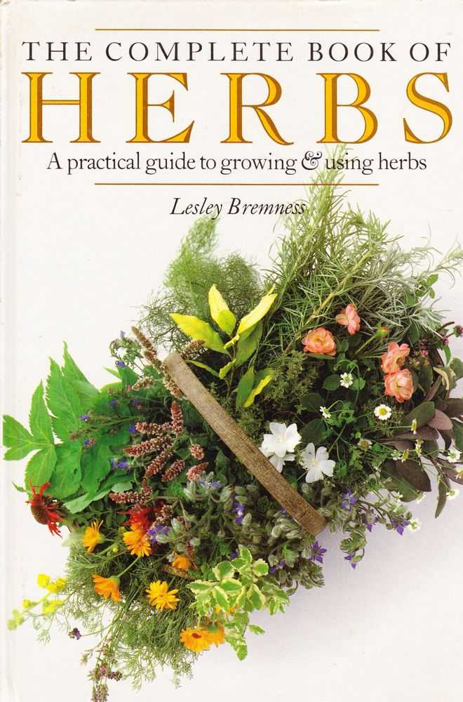 The Complete Book Of Herbs, Lesley Bremness