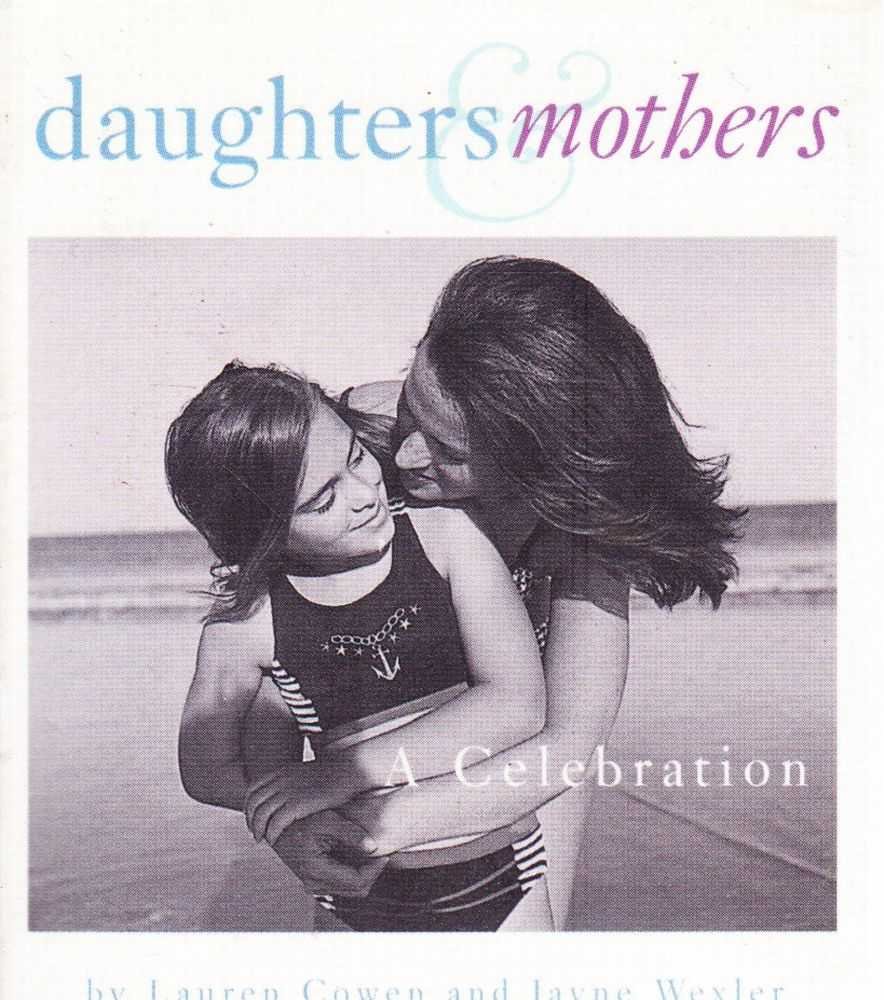 Daughters & Mothers - A Celebration, Lauren Cowen and Jayne Wexler