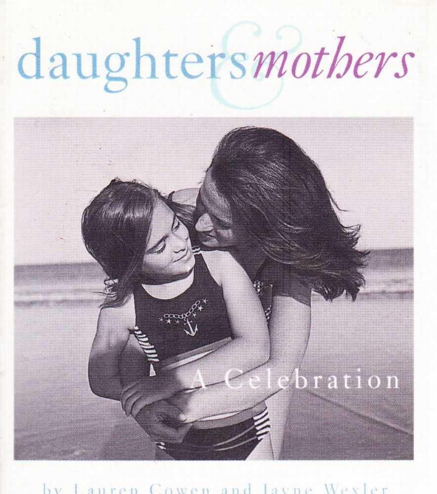 Daughters & Mothers - A Celebration, Lauren Cowen and Jayne Wexler