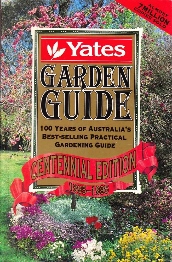 Yates Garden Guide - 100 Years Of Australia's Best Selling Practical Gardening Guide - Centennial Edition 1895-1995, Yates