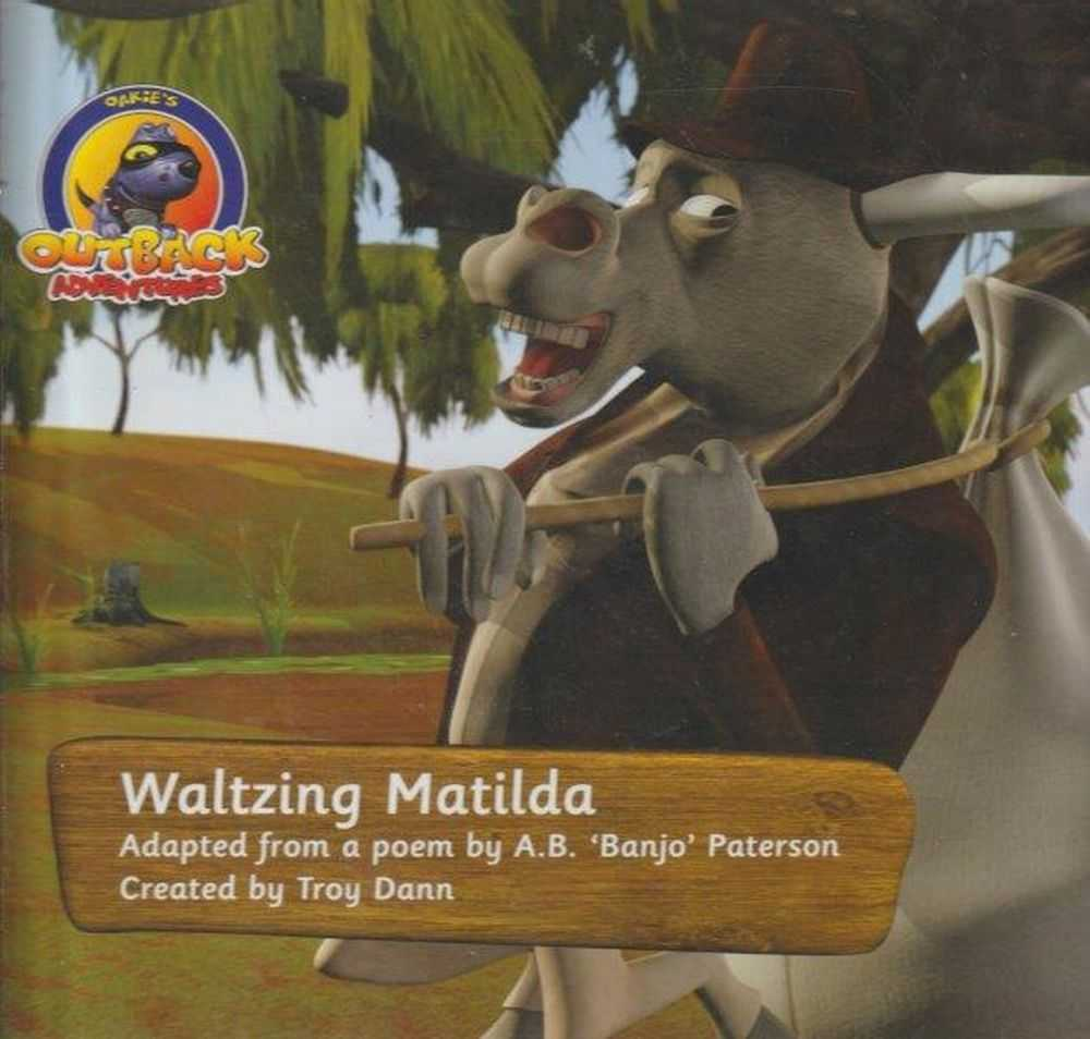 Oakie's Outback Adventures: Waltzing Matilda - Adapted From A Poem By A.B. 'Banjo' Paterson, Troy Dann