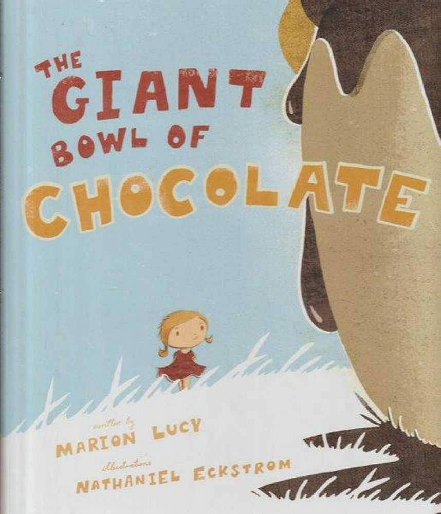 The Giant Bowl Of Chocolate, Marion Lucy