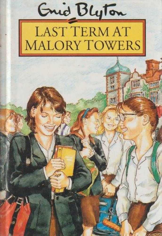 Last Term At Malory Towers, Enid Blyton