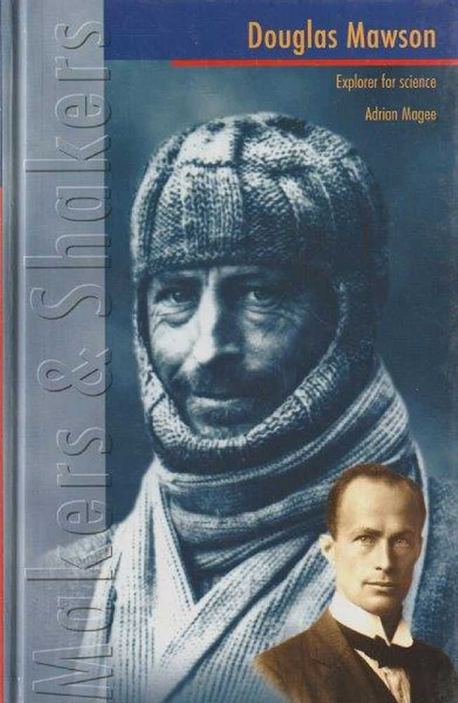Douglas Mawson - Explorer For Science, Adrian Magee