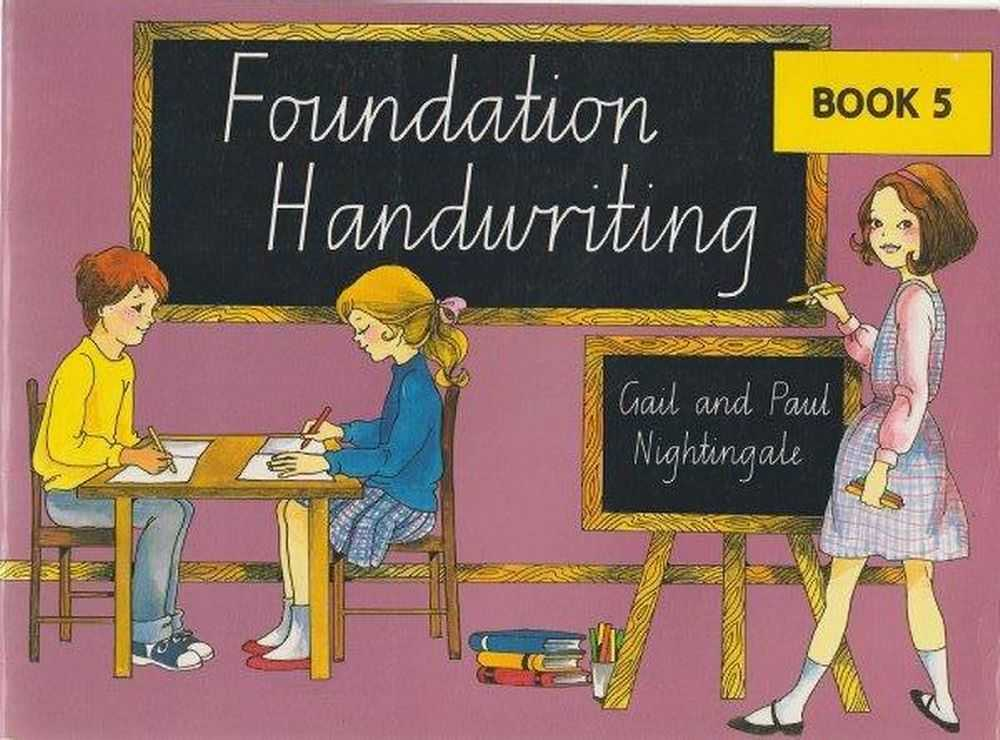 Foundation Handwriting - Book 5 - Cursive Style - NOT USED, Gail and Paul Nightingale