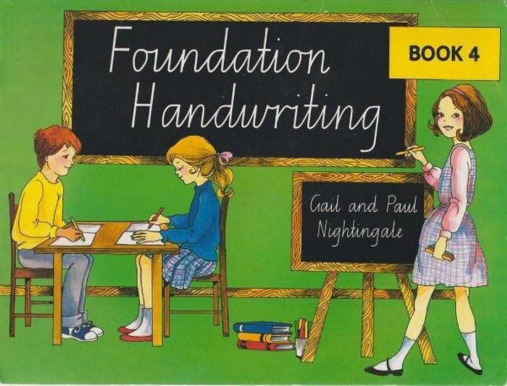 Foundation Handwriting - Book 4 - Cursive Style - NOT USED, Gail and Paul Nightingale