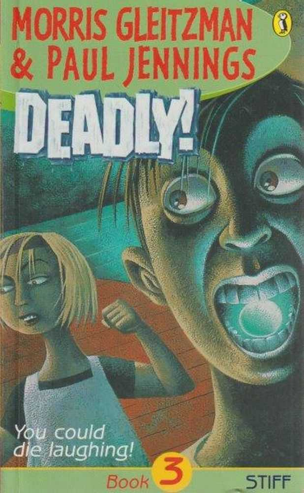 Deadly! Book 3 Stiff, Morris Gleitzman & Paul Jennings