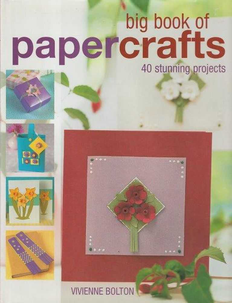 Big Book Of Paper Crafts - 40 Stunning Projects, Vivienne Bolton